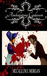 Ambulatory Cadavers: A Regency Zombie Novel
