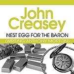 Nest Egg for the Baron: The Baron Series, Book 26 | John Creasey