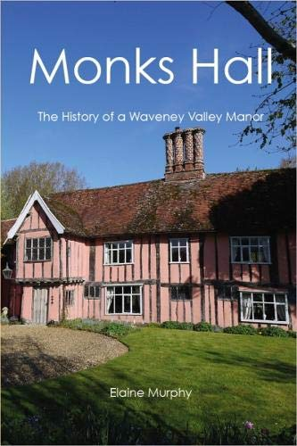 Image result for Monks Hall: The History of a Waveney Valley Manor