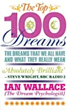 The Top 100 Dreams, Ian Wallace, 1848503288