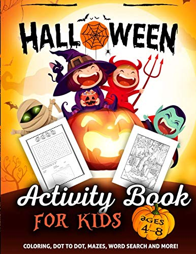 Halloween Activity Book for Kids Ages 4-8: A Fun Kid Workbook Game For Learning, Coloring, Dot To Dot, Mazes, Word Search and -