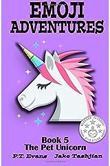 Emoji Adventures Volume 5: The Pet Unicorn Paperback