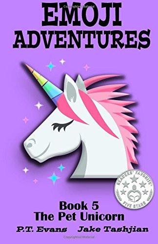 Emoji Adventures Volume 5: The Pet Unicorn: PT Evans, Jake ...