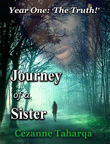 Journey of a Sister: Year One: 'The Truth!'