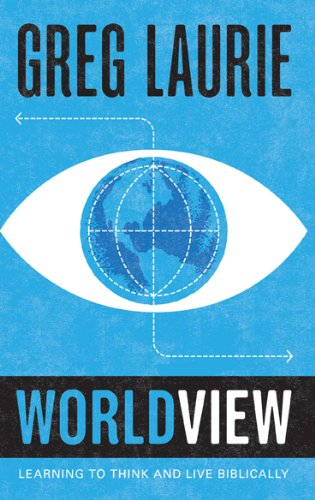 Download Worldview: Learning to Think and Live Biblically (Studies in Christian Living) pdf