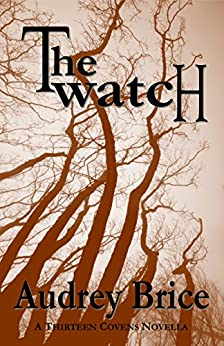 The Watch (Fourteen Tales of Thirteen Covens Book 5) by [Brice, Audrey]