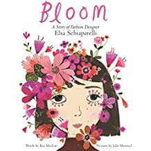 Bloom: A Story of Fashion Designer Elsa Schiaparelli