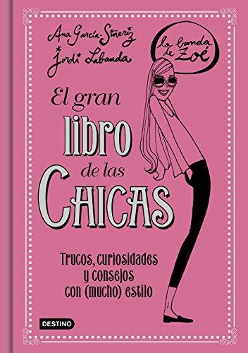 El gran libro de las Chicas. La Banda de Zoé: Trucos, curiosidades y