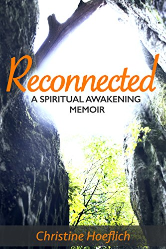 Reconnected: A Spiritual Awakening Memoir