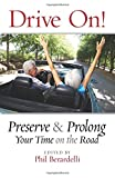 img - for Drive On!: Preserve and Prolong Your Time on the Road book / textbook / text book