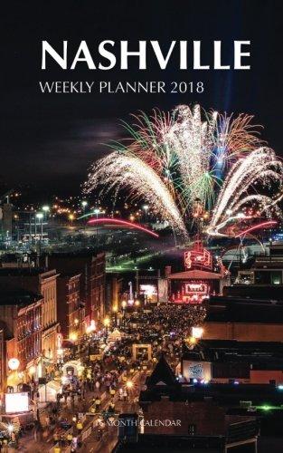 Nashville Weekly Planner 2018: 16 Month Calendar