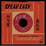 Speak Easy ~ The RPM Records Story Volume 2 - 1954-57