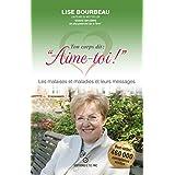 """Ton corps dit : """"Aime-toi !"""", Les malaises et maladies et leurs messages (French Edition)"""