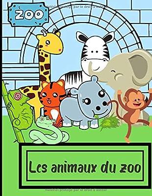 Les Animaux Du Zoo Cahier De Coloriage Des Animaux Du Zoo Ideal Pour Les Petits Enfants De 3 A 7 Ans Colorier Les Animaux Du Zoo Et De La Savane