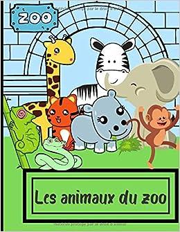 Les Animaux Du Zoo Cahier De Coloriage Des Animaux Du Zoo Ideal