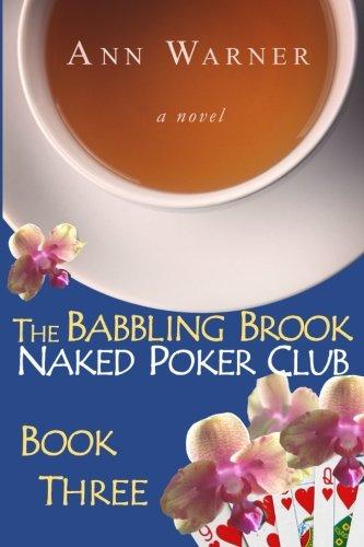 The Babbling Brook Naked Poker Club - Book Three (Babbling Brook Series) (Volume 3)