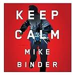 Keep Calm: A Thriller | Mike Binder