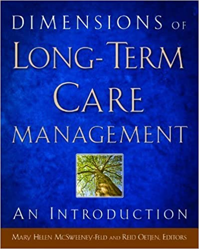 Dimensions of Long-Term Care Management: An Introduction by Mary Helen McSweeney-Feld (2012-07-02)