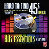 Hard to Find 45s On CD Volume 15 (80's Essentials & Beyond)