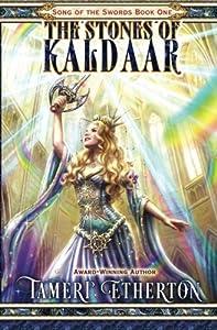 The Stones of Kaldaar (Song of the Swords) (Volume 1) by Tameri Etherton (2014-09-10)