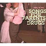 Songs for Parents Who Enjoy Drugs