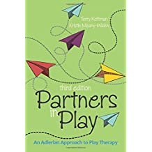 Partners in Play: An Adlerian Approach to Play Therapy,3rd Edition
