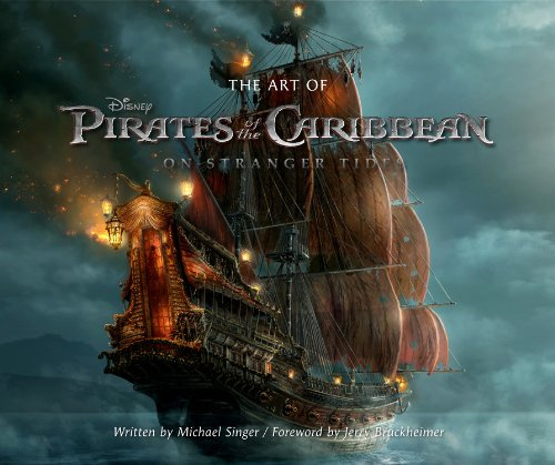 The Art of Pirates of the Caribbean: On Stranger Tides (The Art Of Pirates Of The Caribbean)