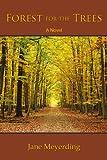 Forest for the Trees, Jane Meyerding, 0741473216