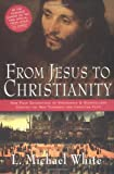 From Jesus to Christianity, L. Michael White, 0060526556