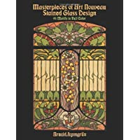 Masterpieces of Art Nouveau Stained Glass Design (Dover