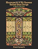 img - for Masterpieces of Art Nouveau Stained Glass Design: 91 Motifs in Full Color (Dover Pictorial Archive) book / textbook / text book