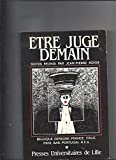img - for Etre juge demain: Belgique, Espagne, France, Italie, Pays-Bas, Portugal, et R.F.A (French Edition) book / textbook / text book