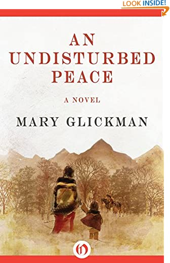 An Undisturbed Peace: A Novel by Mary Glickman
