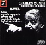 Ravel: Bolero, Rapsodie espagnole (Spanish Rhapody), Pavane pour une infante defunte (Pavane for a Dead Princess), Daphnis et Chloe Suite No. 2