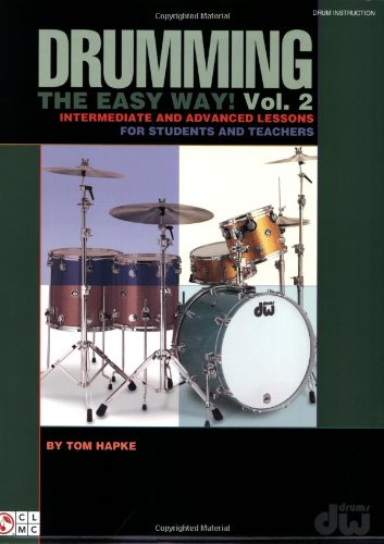 Drumming the Easy Way! Volume 2: Intermediate and Advanced Lessons for Students and Teachers pdf