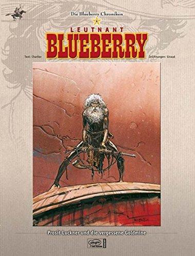 Blueberry Chroniken 06  Prosit Luckner Und Die Vergessene Goldmine