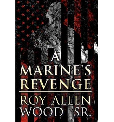 A Marine's Revenge(Hardback) - 2012 Edition ebook