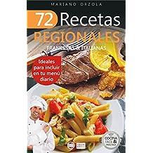 72 RECETAS REGIONALES FRANCESAS & ITALIANAS: Ideales para incluir en tu menú diario (Colección Cocina Fácil & Práctica nº 65) (Spanish Edition)