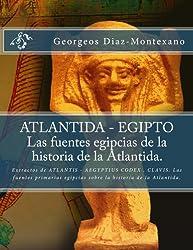 ATLANTIDA - EGIPTO . Las fuentes egipcias de la historia de la Atlantida. (Atlantología Histórico-Científica nº 2) (Spanish Edition)