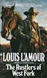 The Rustlers of West Fork, Louis L'Amour, 055329539X