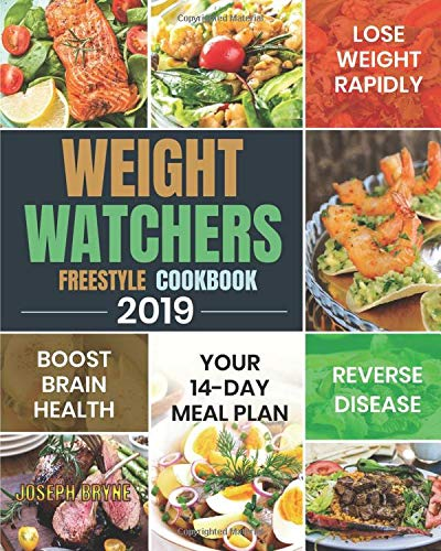 - Weight Watchers Freestyle Cookbook 2019: Your 14-Day Meal Plan to Lose Weight Rapidly, Boost Brain Health and Reverse Disease