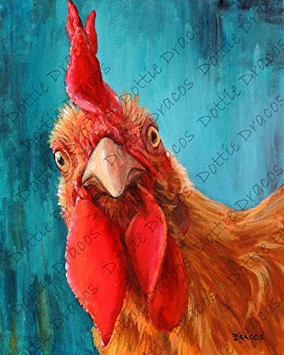 """Rooster, Rooster Art, Roosters, From Original Rooster Painting by Dottie Dracos, Chickens, Farm Art, Modern Farm, Print sizes from 8x10"""" to 13x16.25"""". Watermark NOT on your print."""