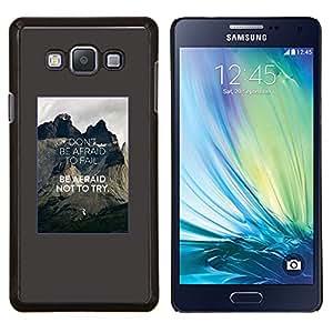 TECHCASE---Cubierta de la caja de protección para la piel dura ** Samsung Galaxy A7 ( A7000 ) ** --trate de miedo que no haga inspirar cartel de la cita