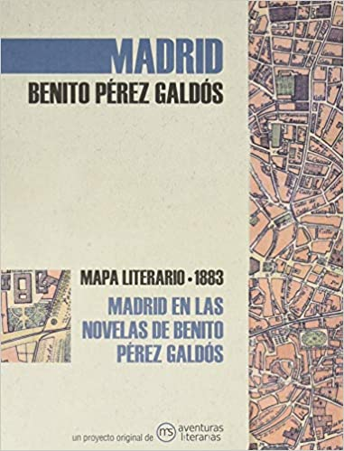 Book's Cover of Madrid en las novelas de Benito Pérez Galdós: Mapa literario 1883 (Español) Tapa blanda – Ilustrado, 21 octubre 2020