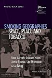 Smoking Geographies - Space, Place and Tobacco