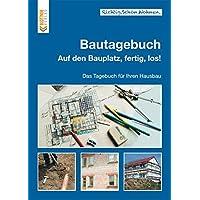 Bautagebuch: Auf den Bauplatz, fertig, los! Das Tagebuch für Ihren Hausbau (Richtig.Schön.Wohnen.)