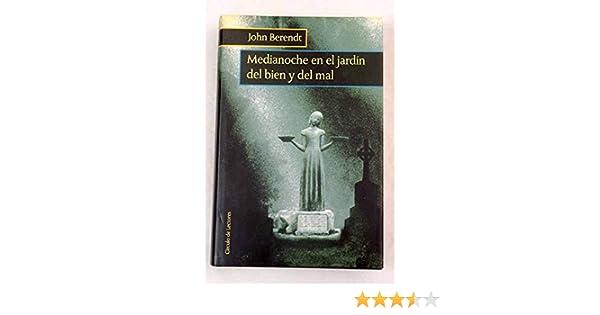 Medianoche en el jardín del bien y del mal: Amazon.es: Berendt, John: Libros