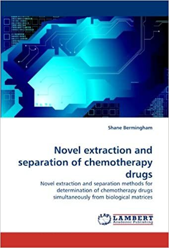 Novel extraction and separation of chemotherapy drugs: Novel extraction and separation methods for determination of chemotherapy drugs simultaneously from biological matrices