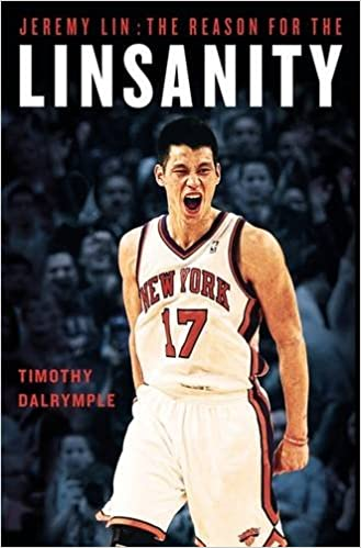 37ebb3859 Amazon.com  Jeremy Lin  The Reason for the Linsanity (9781455523948)   Timothy Dalrymple  Books