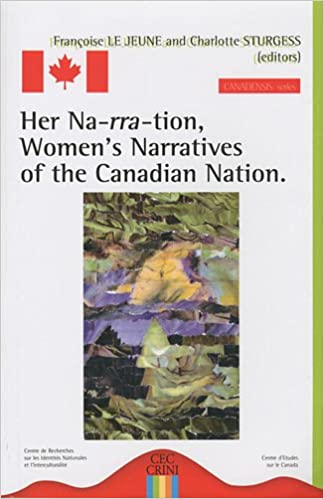 Her Na-rra-tion, Women's Narratives of the Canadian Nation: Amazon.co.uk: Françoise Le Jeune, Charlotte Sturgess, Collectif: 9782916424156: Books